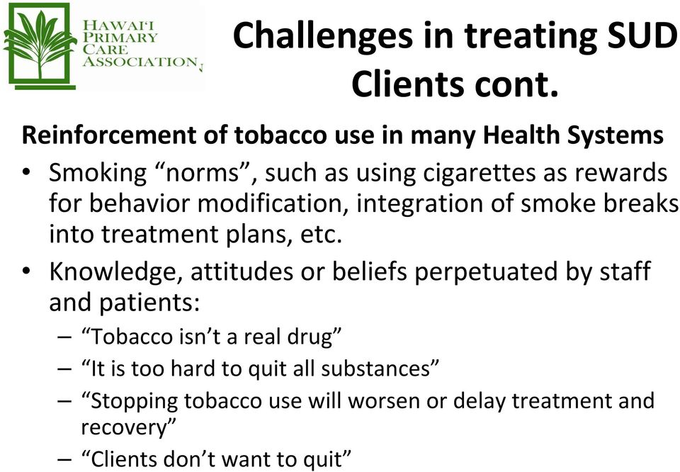 behavior modification, integration of smoke breaks into treatment plans, etc.