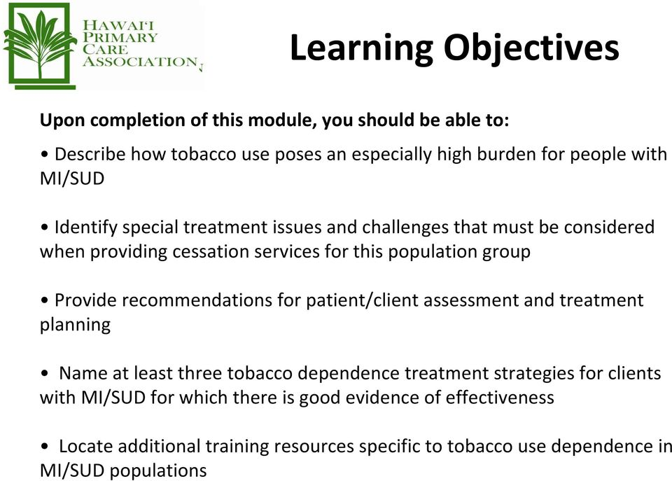 recommendations for patient/client assessment and treatment planning Name at least three tobacco dependence treatment strategies for clients with