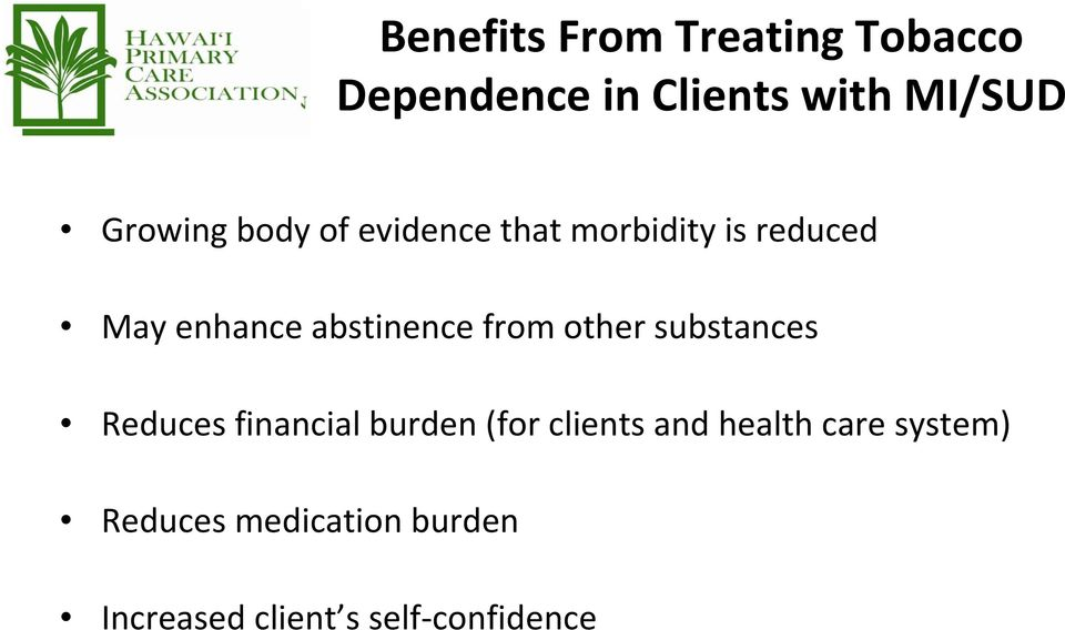 abstinence from other substances Reduces financial burden (for clients