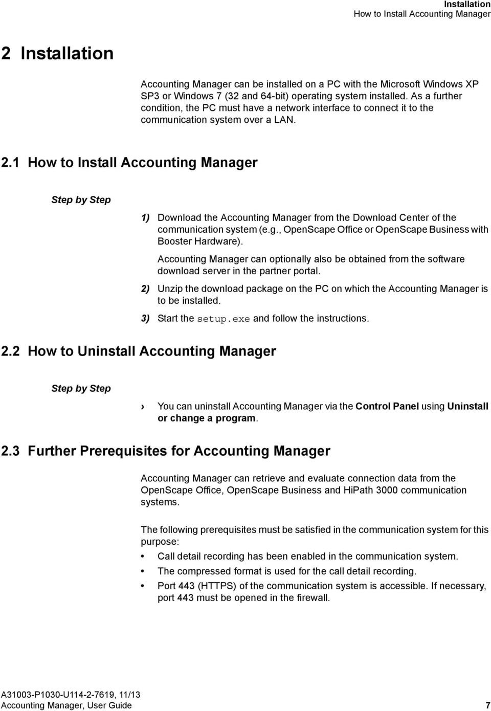 1 How to Install Accounting Manager 1) Download the Accounting Manager from the Download Center of the communication system (e.g., OpenScape Office or OpenScape Business with Booster Hardware).