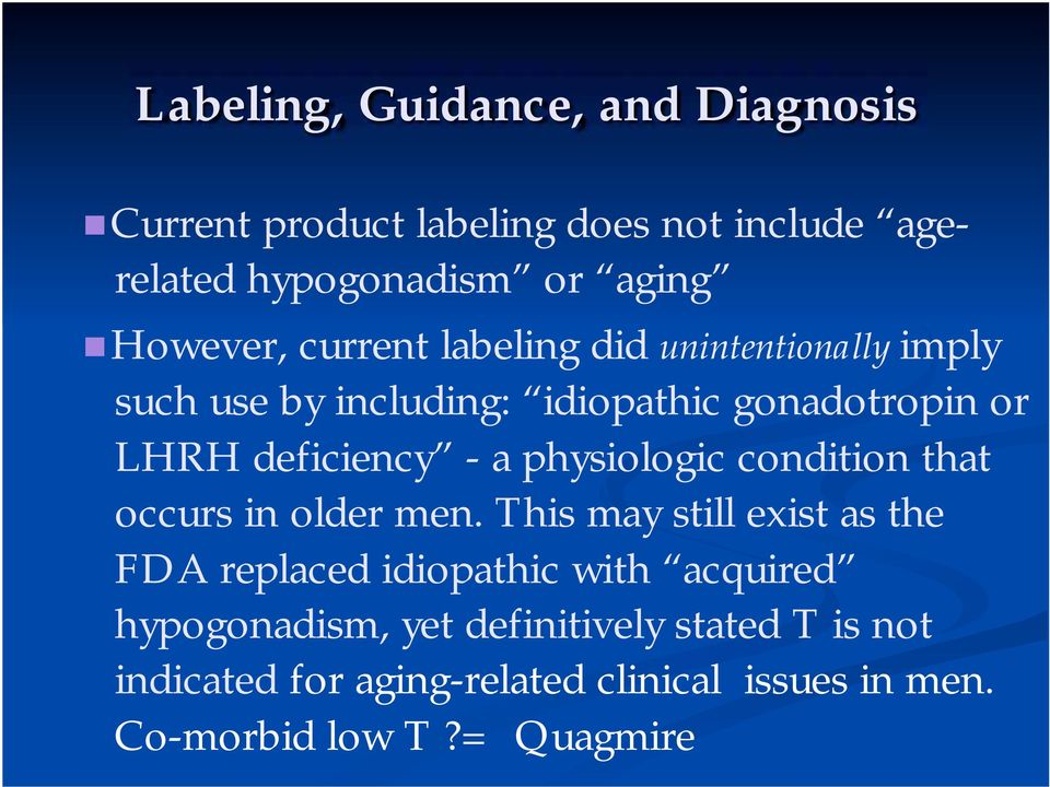 physiologic condition that occurs in older men.