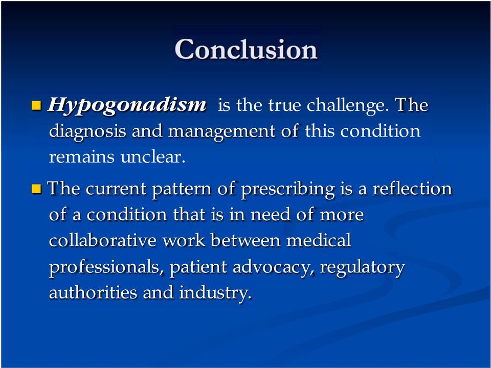 The current pattern of prescribing is a reflection of a condition that is in