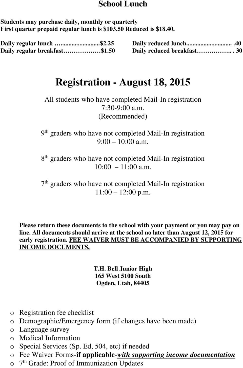 leted Mail-In registration 7:30-9:00 a.m. (Recommended) 9 th graders who have not completed Mail-In registration 9:00 10:00 a.m. 8 th graders who have not completed Mail-In registration 10:00 11:00 a.