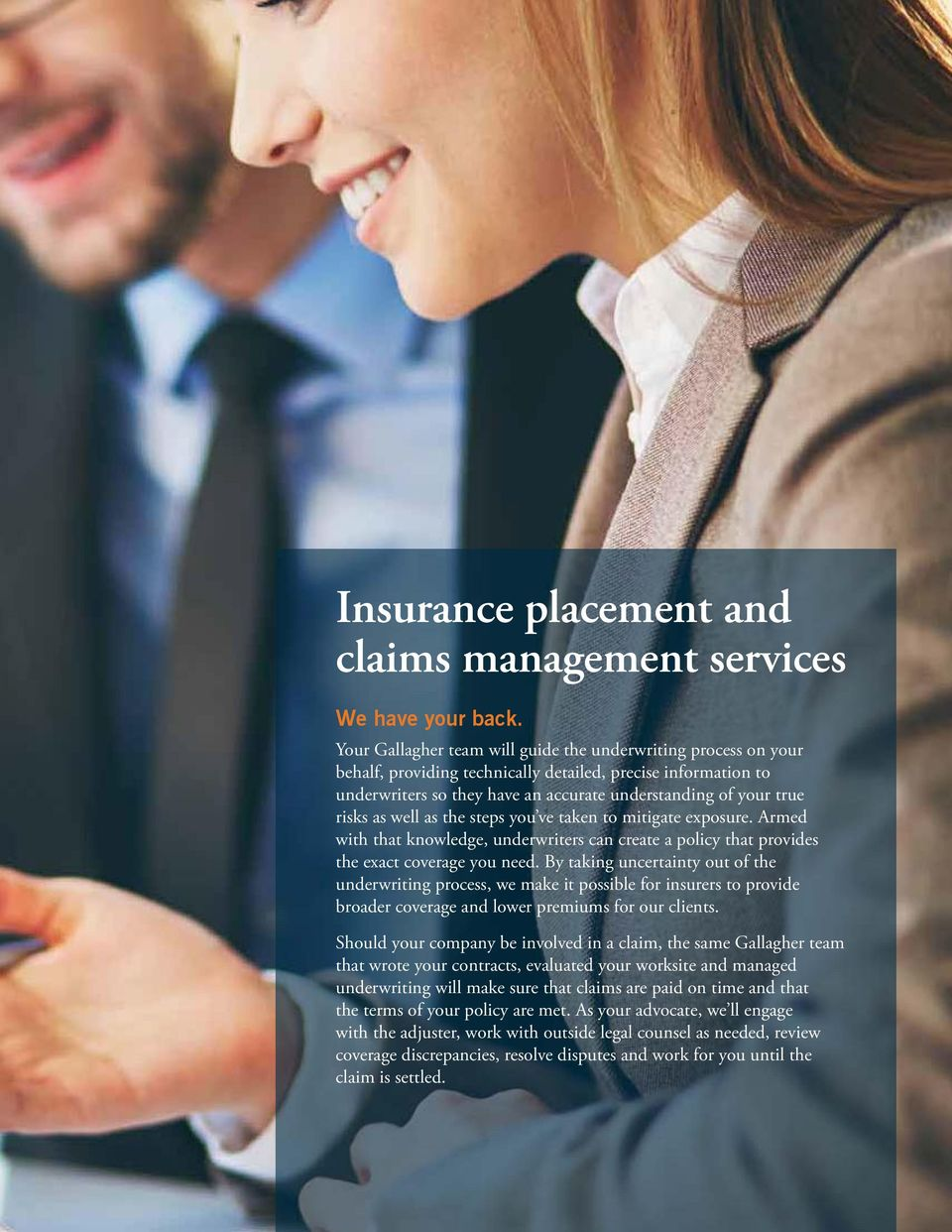 as well as the steps you ve taken to mitigate exposure. Armed with that knowledge, underwriters can create a policy that provides the exact coverage you need.