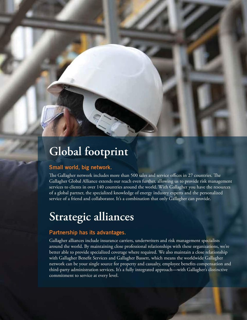 With Gallagher you have the resources of a global partner, the specialized knowledge of energy industry experts and the personalized service of a friend and collaborator.