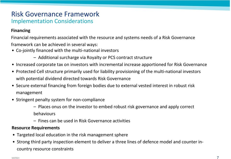 Governance Protected Cell structure primarily used for liability provisioning of the multi national investors with potential dividend directed towards Risk Governance Secure external financing from