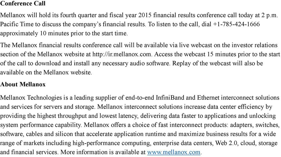 The Mellanox financial results conference call will be available via live webcast on the investor relations section of the Mellanox website at http://ir.mellanox.com.