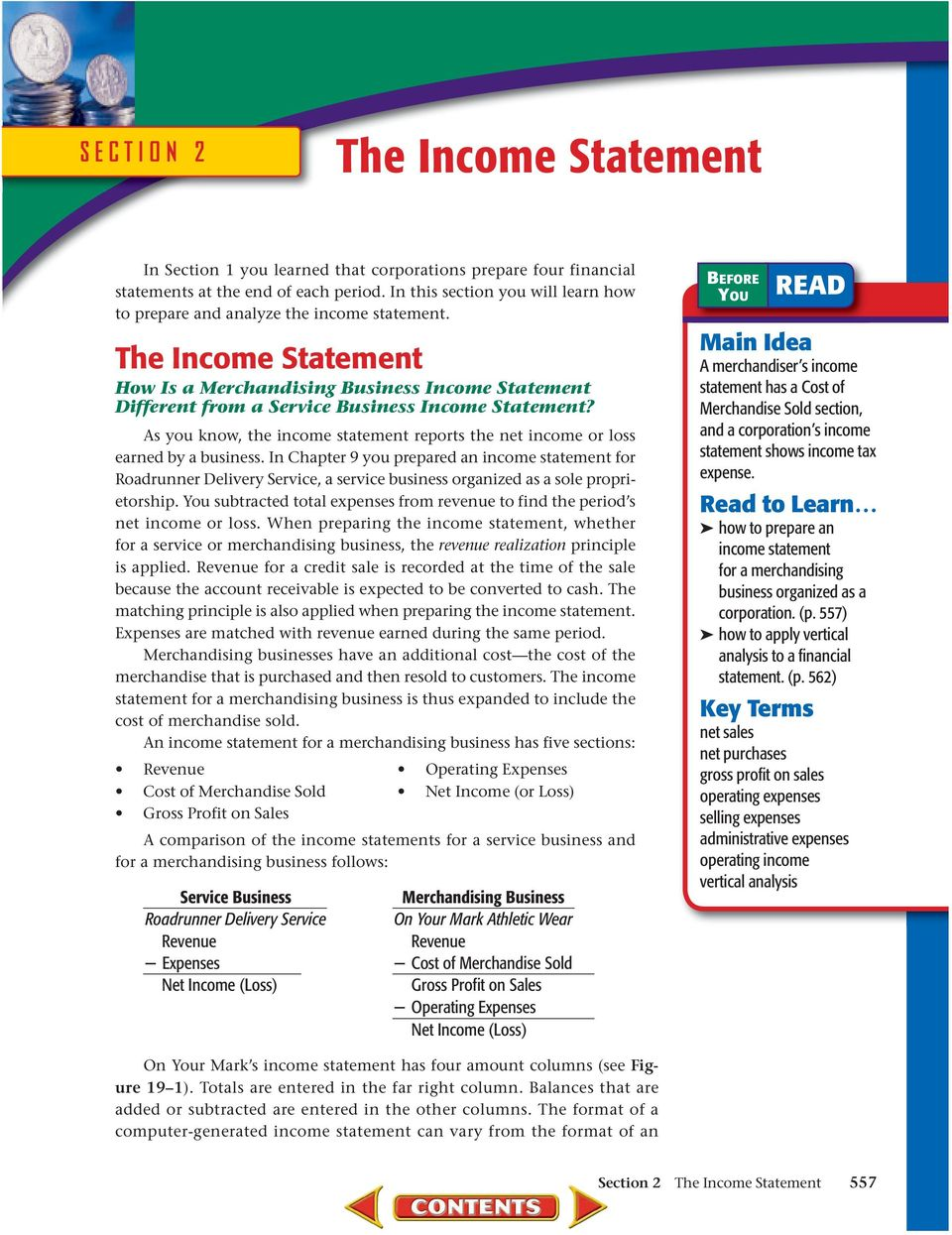 The Income Statement How Is a Merchandising Business Income Statement Different from a Service Business Income Statement?