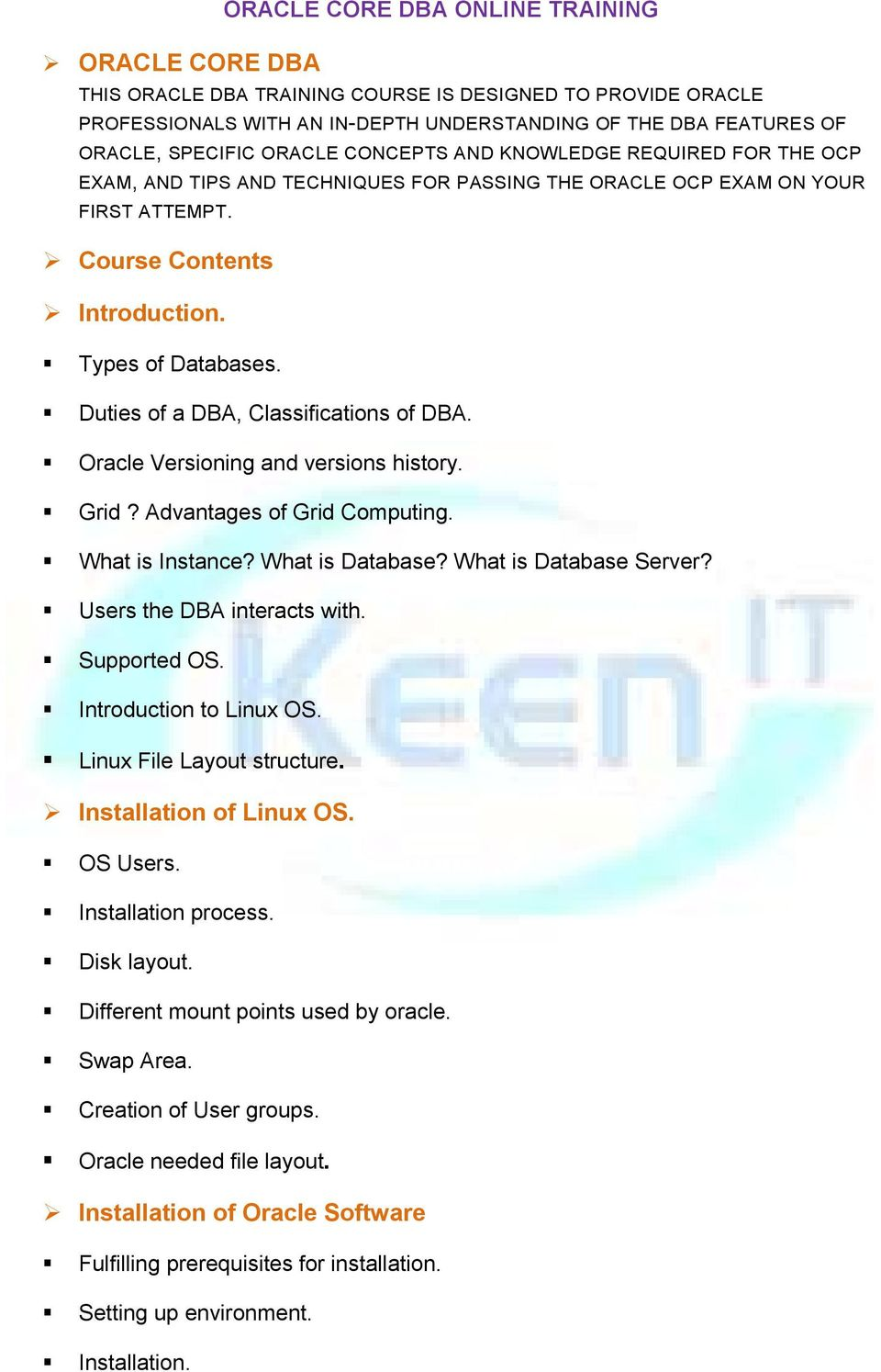 Duties of a DBA, Classifications of DBA. Oracle Versioning and versions history. Grid? Advantages of Grid Computing. What is Instance? What is Database? What is Database Server?