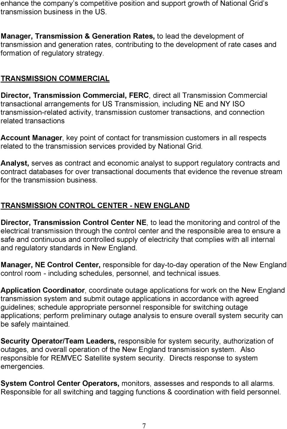 TRANSMISSION COMMERCIAL Director, Transmission Commercial, FERC, direct all Transmission Commercial transactional arrangements for US Transmission, including NE and NY ISO transmission-related