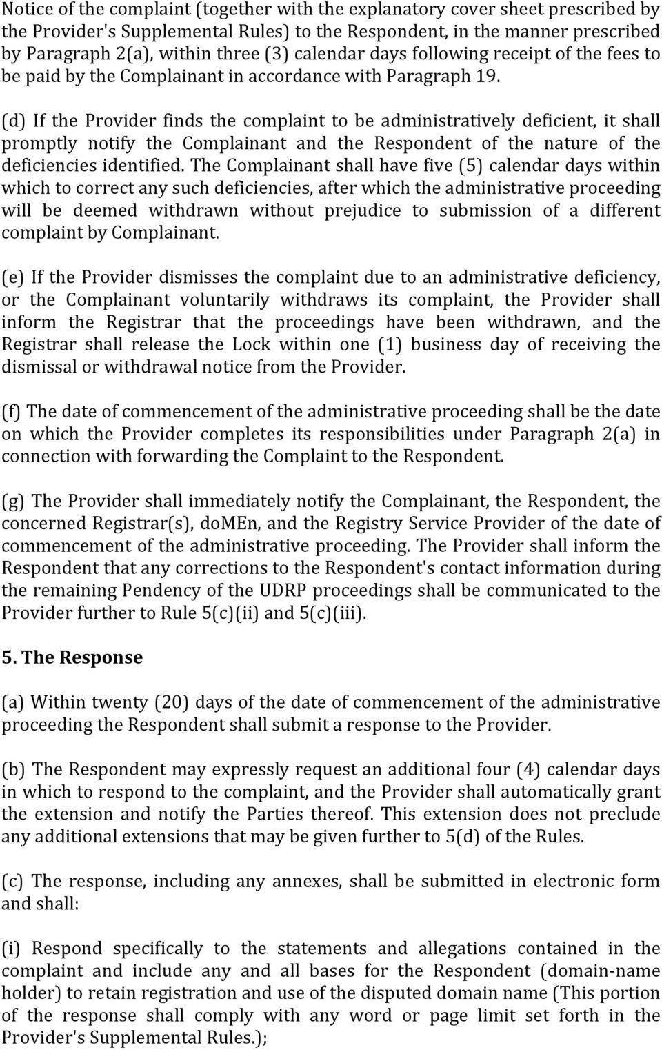 (d) If the Provider finds the complaint to be administratively deficient, it shall promptly notify the Complainant and the Respondent of the nature of the deficiencies identified.