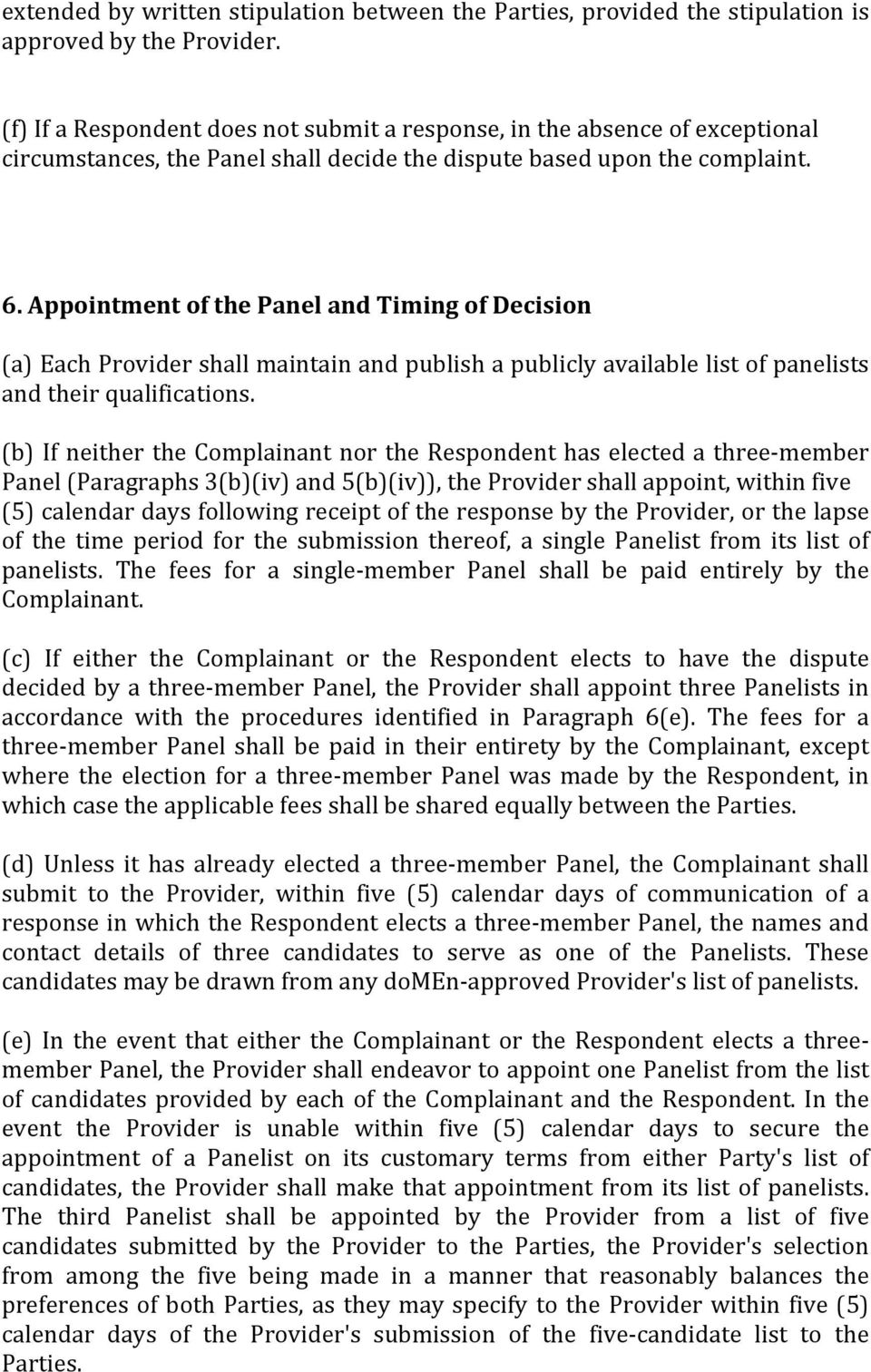 Appointment of the Panel and Timing of Decision (a) Each Provider shall maintain and publish a publicly available list of panelists and their qualifications.
