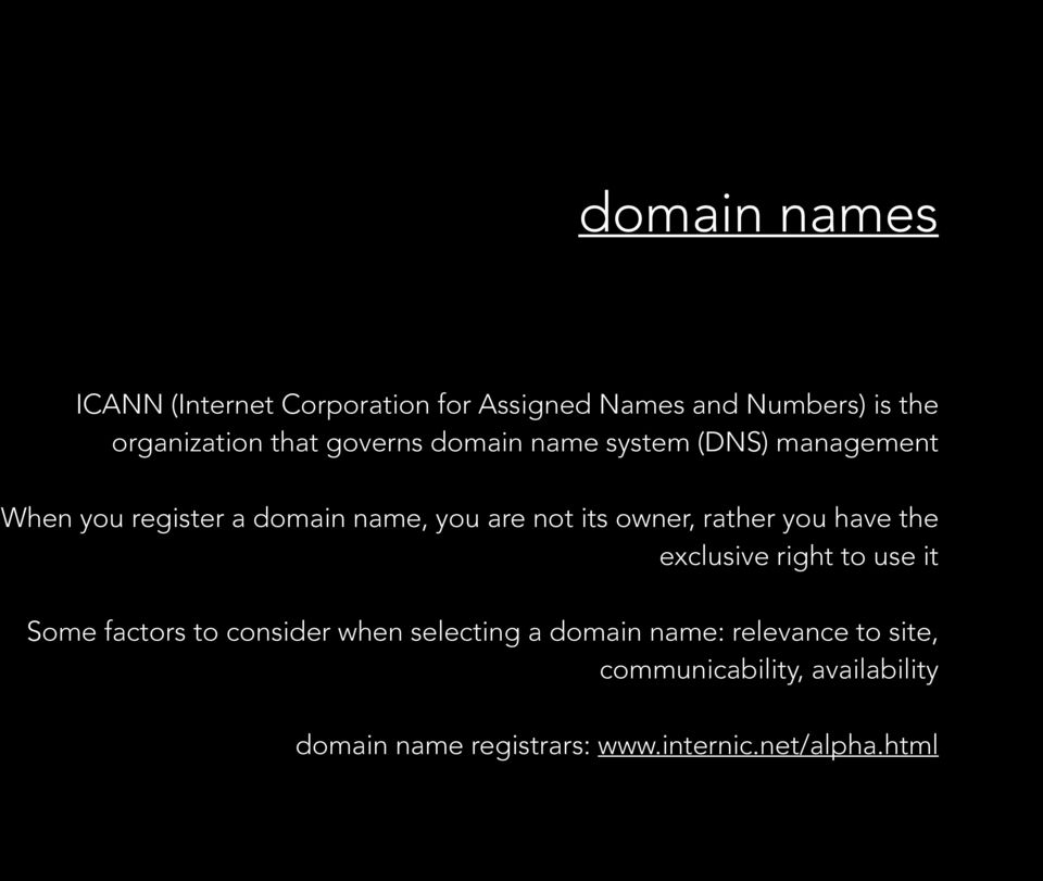 rather you have the exclusive right to use it Some factors to consider when selecting a domain