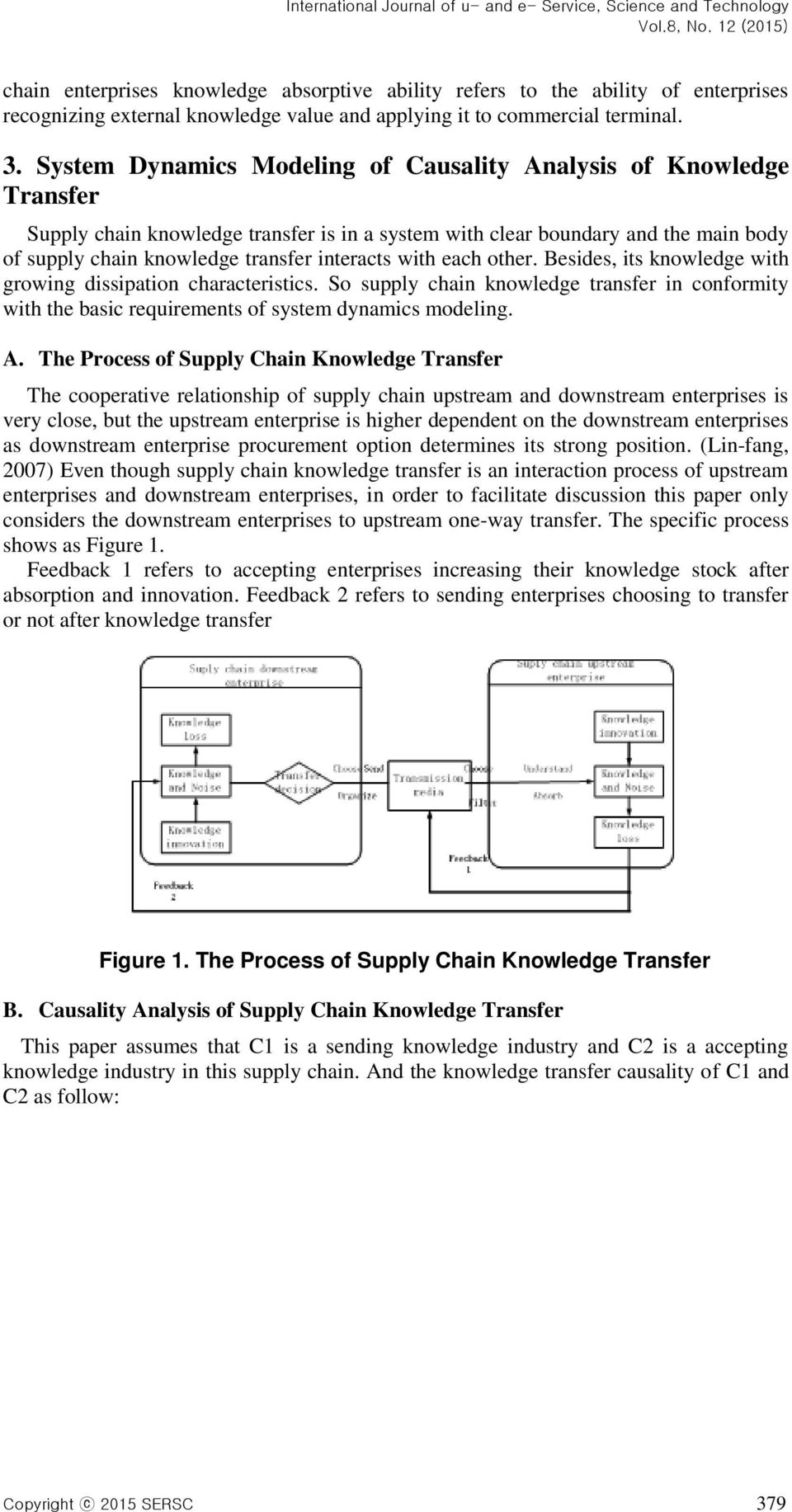 with each other. Besides, its knowledge with growing dissipation characteristics. So supply chain knowledge transfer in conformity with the basic requirements of system dynamics modeling. A.