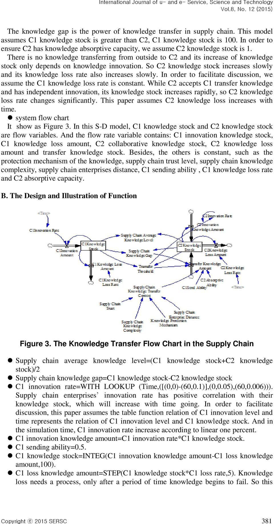 There is no knowledge transferring from outside to C2 and its increase of knowledge stock only depends on knowledge innovation.