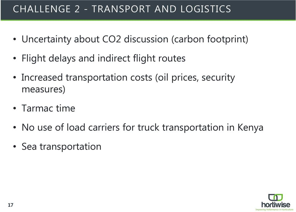 transportation costs (oil prices, security measures) Tarmac time No use