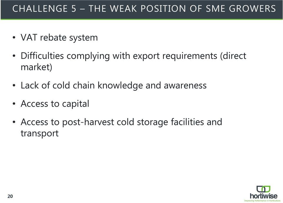 market) Lack of cold chain knowledge and awareness Access to