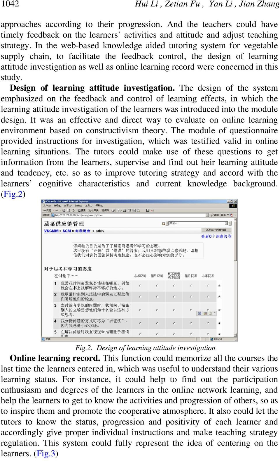 concerned in this study. Design of learning attitude investigation.