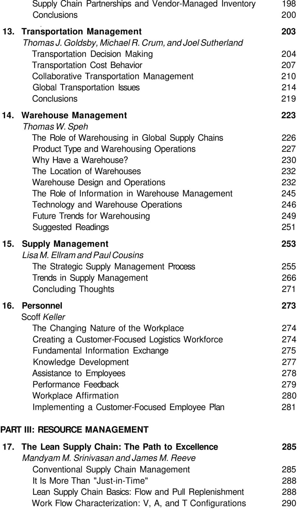 Warehouse Management 223 Thomas W. Speh The Role of Warehousing in Global Supply Chains 226 Product Type and Warehousing Operations 227 Why Have a Warehouse?