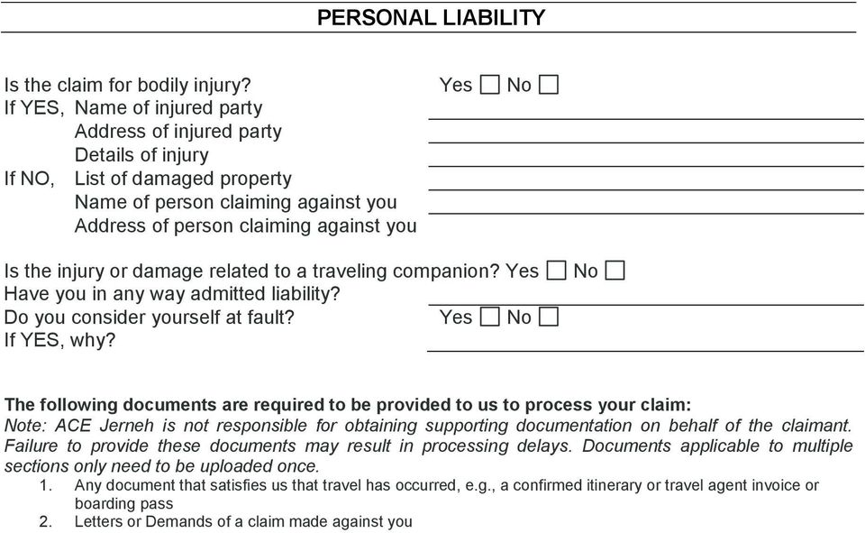 you Address of person claiming against you Is the injury or damage related to a traveling companion? Yes Have you in any way admitted liability?
