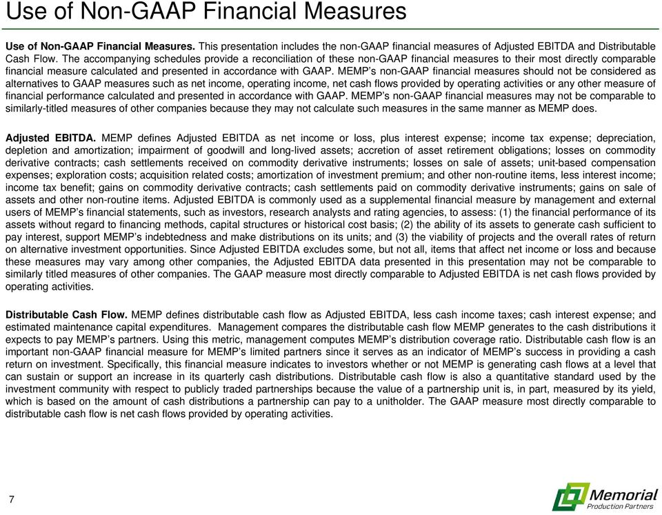 MEMP s non-gaap financial measures should not be considered as alternatives to GAAP measures such as net income, operating income, net cash flows provided by operating activities or any other measure