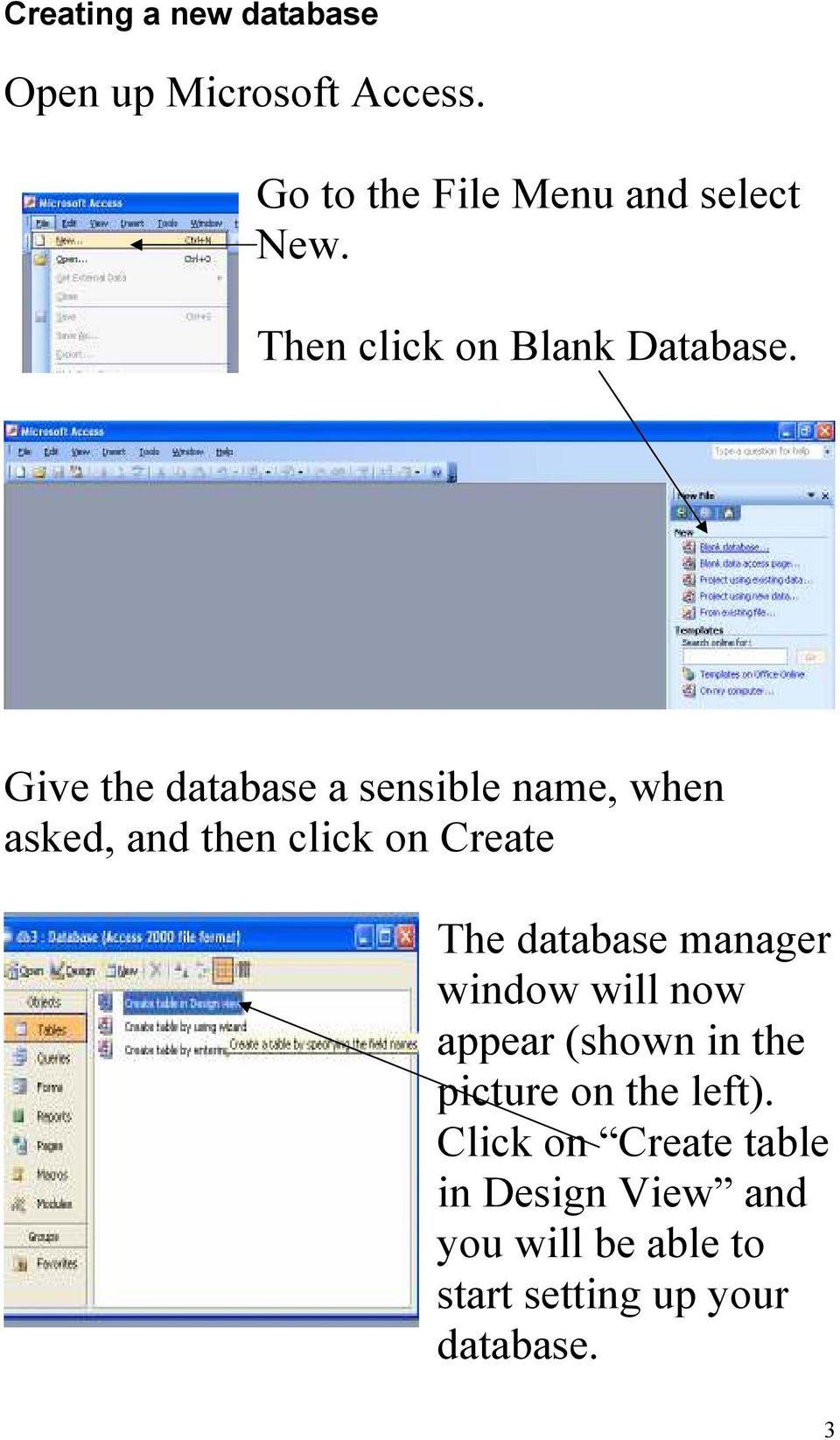Give the database a sensible name, when asked, and then click on Create The database