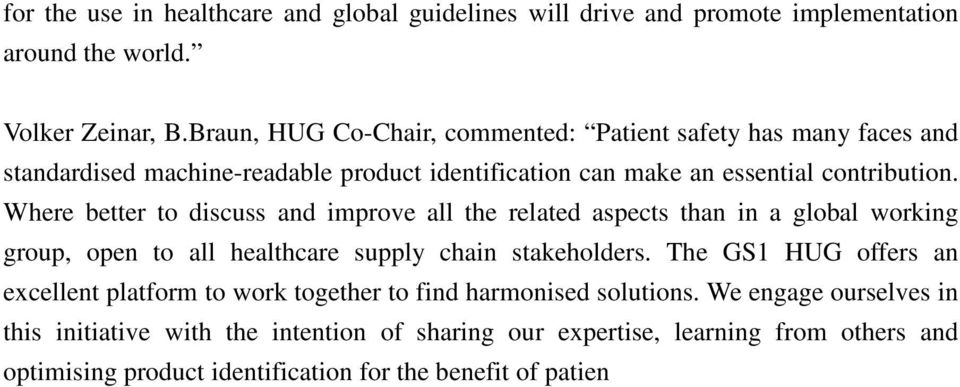 Where better to discuss and improve all the related aspects than in a global working group, open to all healthcare supply chain stakeholders.