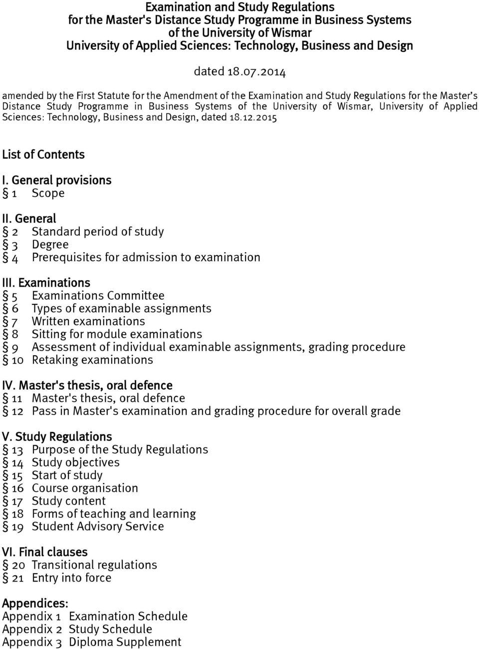 Applied Sciences: Technology, Business and Design, dated 18.12.2015 List of Contents I. General provisions 1 Scope II.