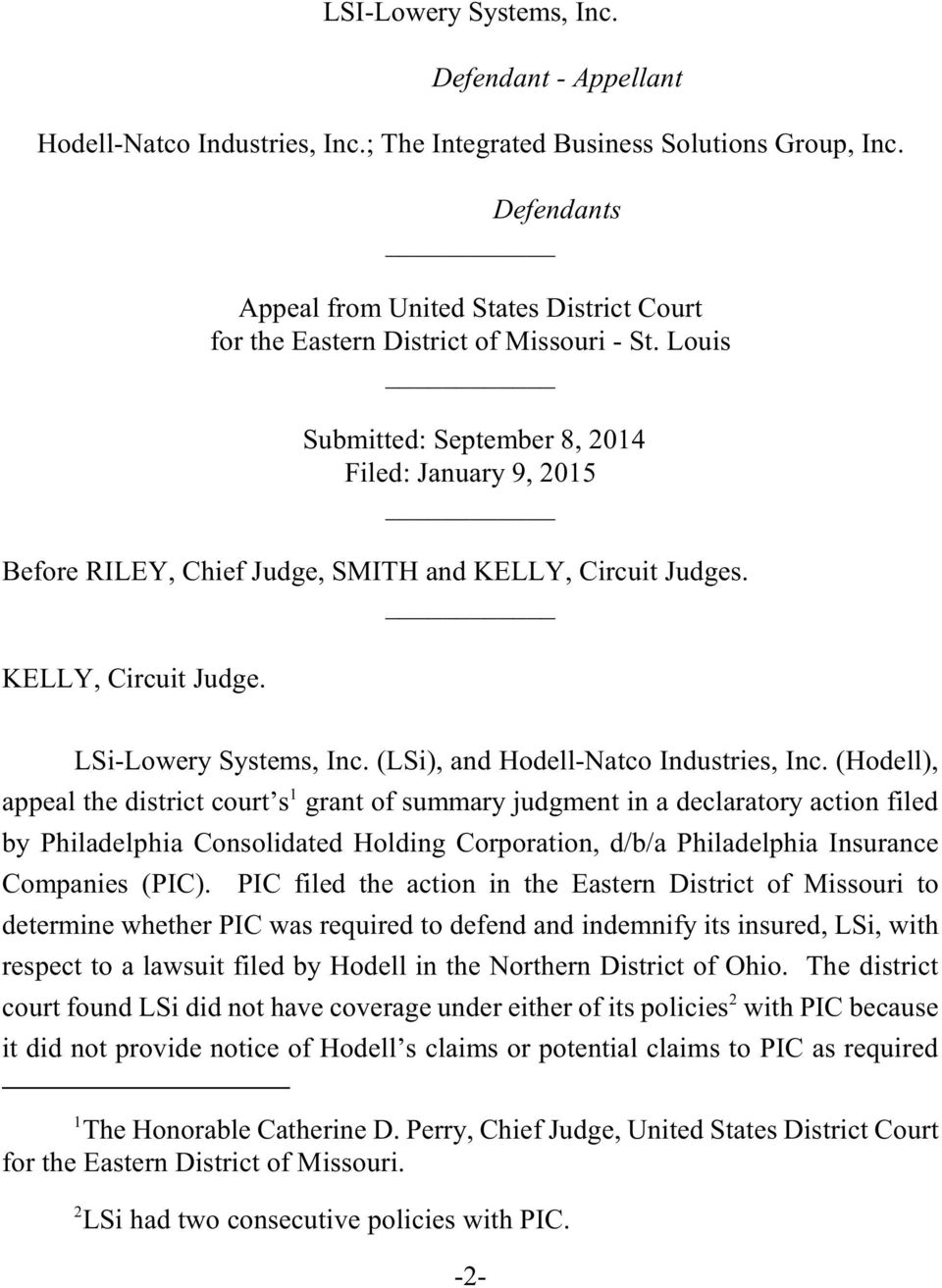 Louis Submitted: September 8, 2014 Filed: January 9, 2015 Before RILEY, Chief Judge, SMITH and KELLY, Circuit Judges. KELLY, Circuit Judge. LSi-Lowery Systems, Inc.