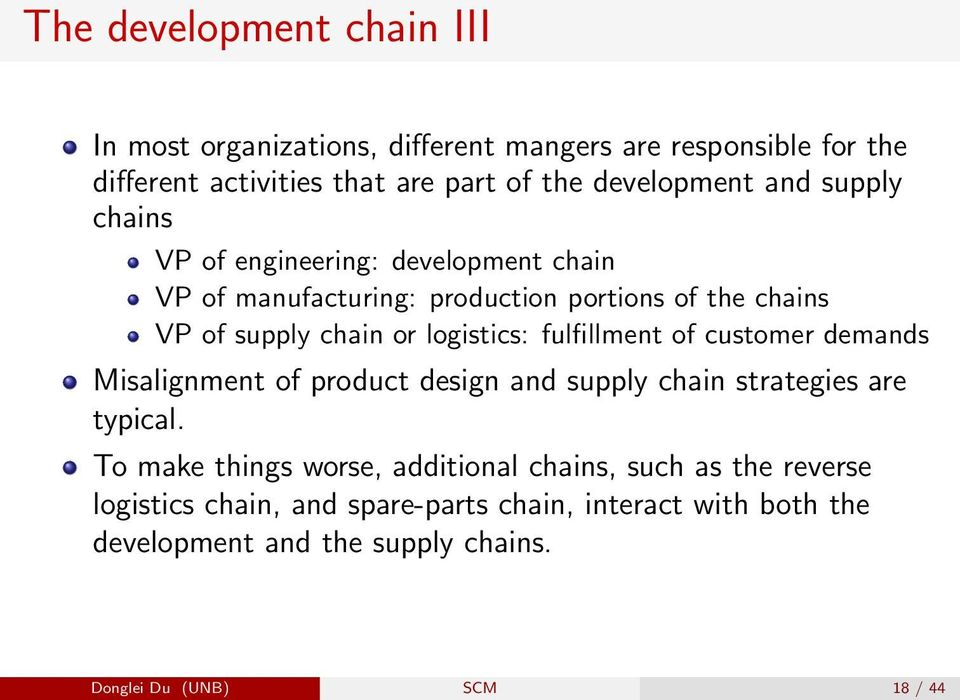 fulfillment of customer demands Misalignment of product design and supply chain strategies are typical.