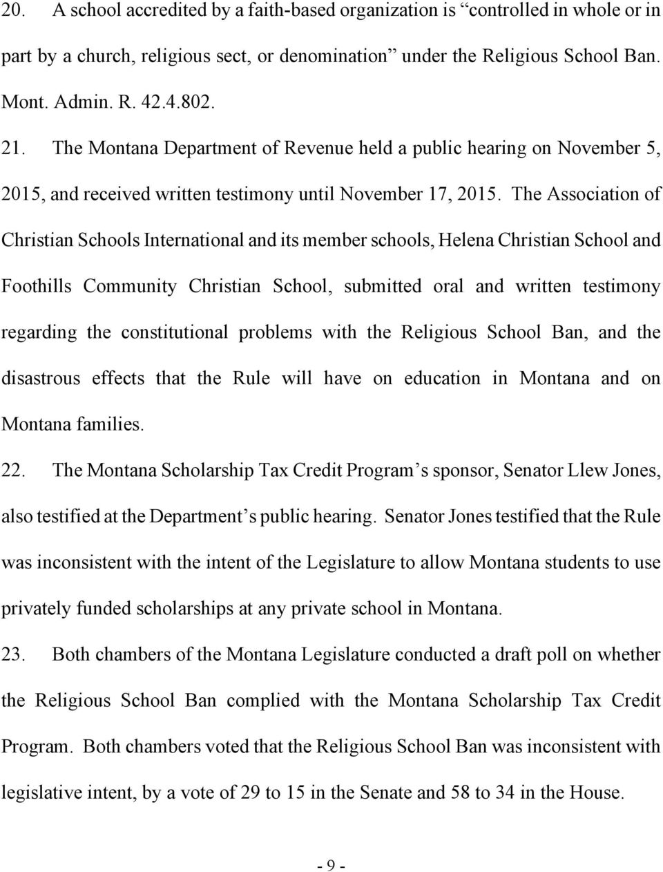 The Association of Christian Schools International and its member schools, Helena Christian School and Foothills Community Christian School, submitted oral and written testimony regarding the