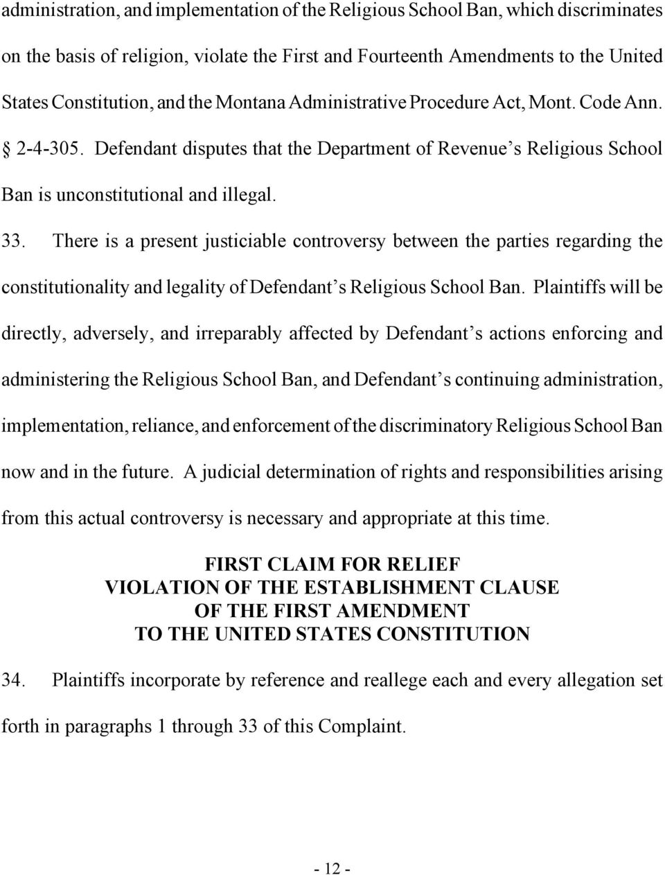 There is a present justiciable controversy between the parties regarding the constitutionality and legality of Defendant s Religious School Ban.