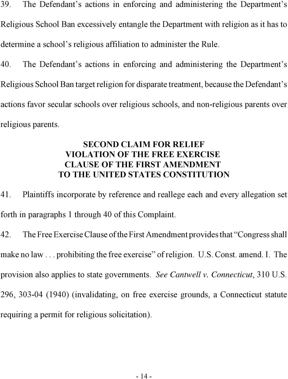 The Defendant s actions in enforcing and administering the Department s Religious School Ban target religion for disparate treatment, because the Defendant s actions favor secular schools over