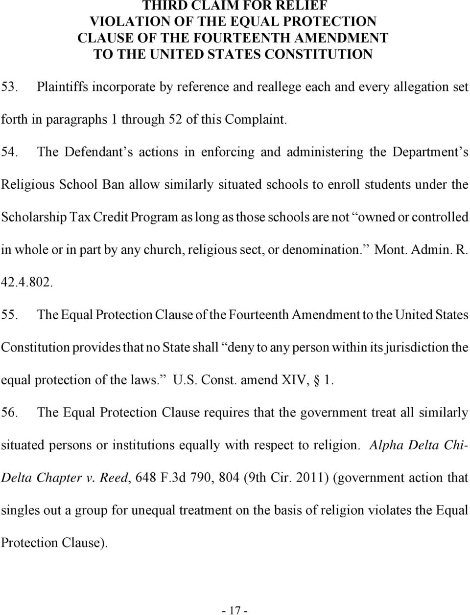 The Defendant s actions in enforcing and administering the Department s Religious School Ban allow similarly situated schools to enroll students under the Scholarship Tax Credit Program as long as