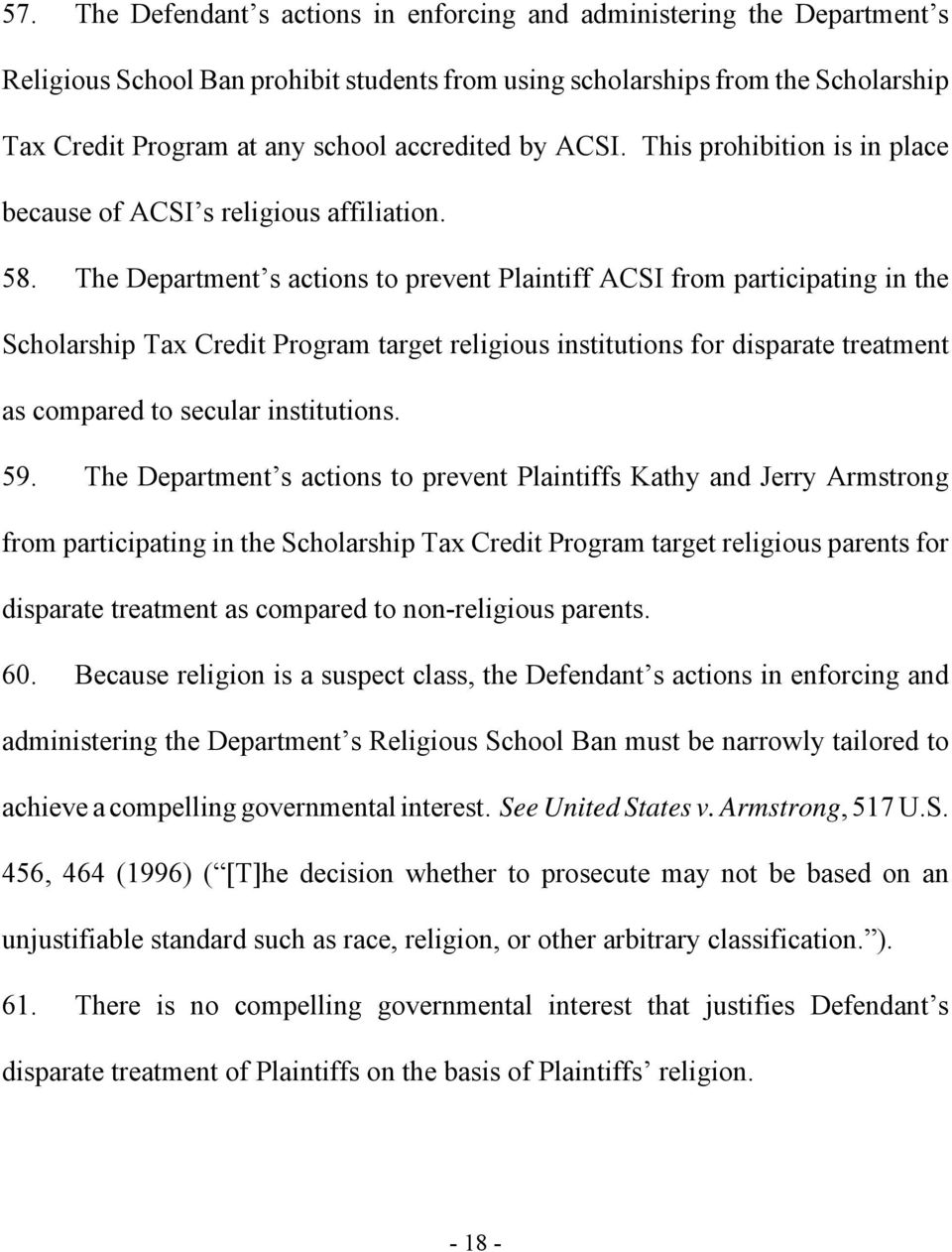 The Department s actions to prevent Plaintiff ACSI from participating in the Scholarship Tax Credit Program target religious institutions for disparate treatment as compared to secular institutions.
