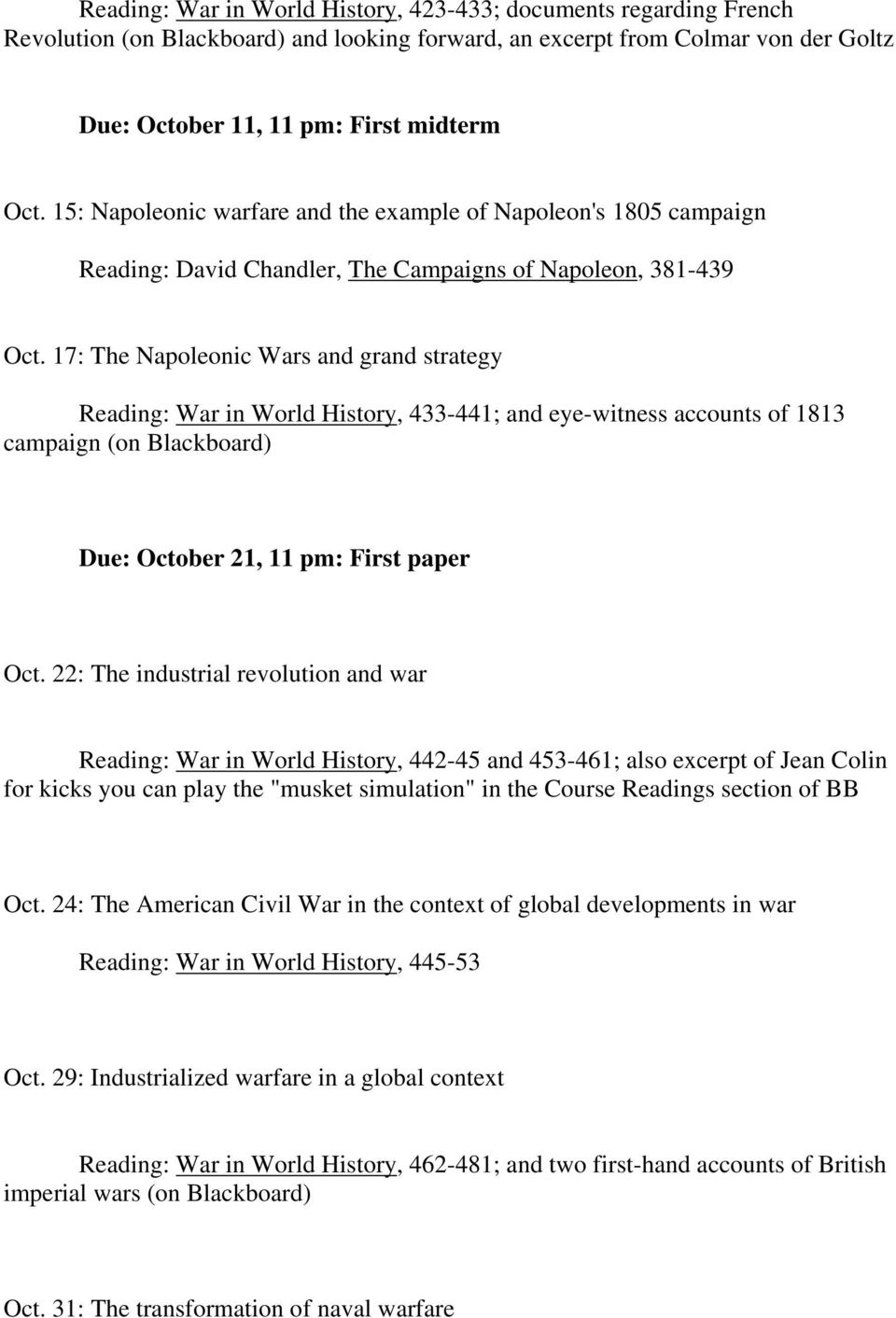 17: The Napoleonic Wars and grand strategy Reading: War in World History, 433-441; and eye-witness accounts of 1813 campaign (on Blackboard) Due: October 21, 11 pm: First paper Oct.