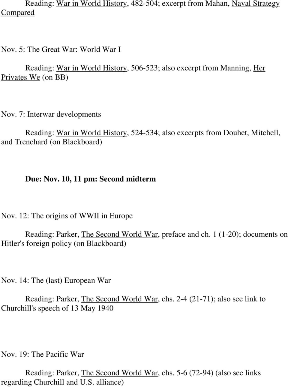 7: Interwar developments Reading: War in World History, 524-534; also excerpts from Douhet, Mitchell, and Trenchard (on Blackboard) Due: Nov. 10, 11 pm: Second midterm Nov.