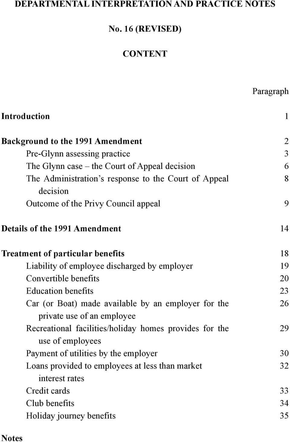 Appeal decision Outcome of the Privy Council appeal Details of the 1991 Amendment Treatment of particular benefits Liability of employee discharged by employer Convertible benefits Education benefits