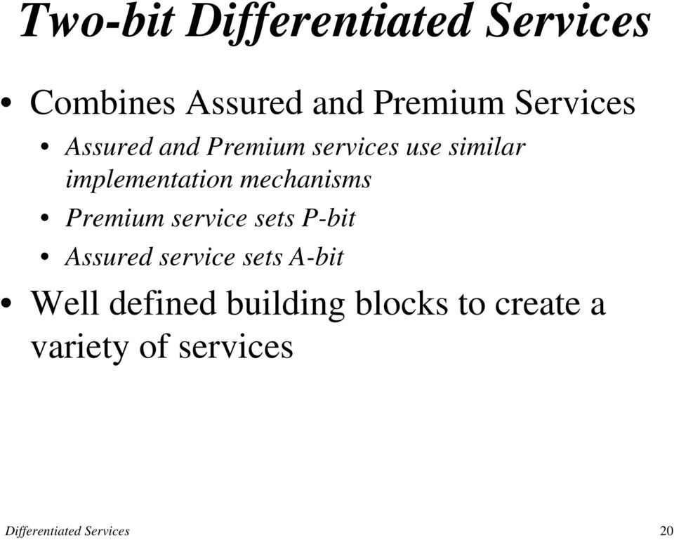 Premium service sets P-bit Assured service sets A-bit