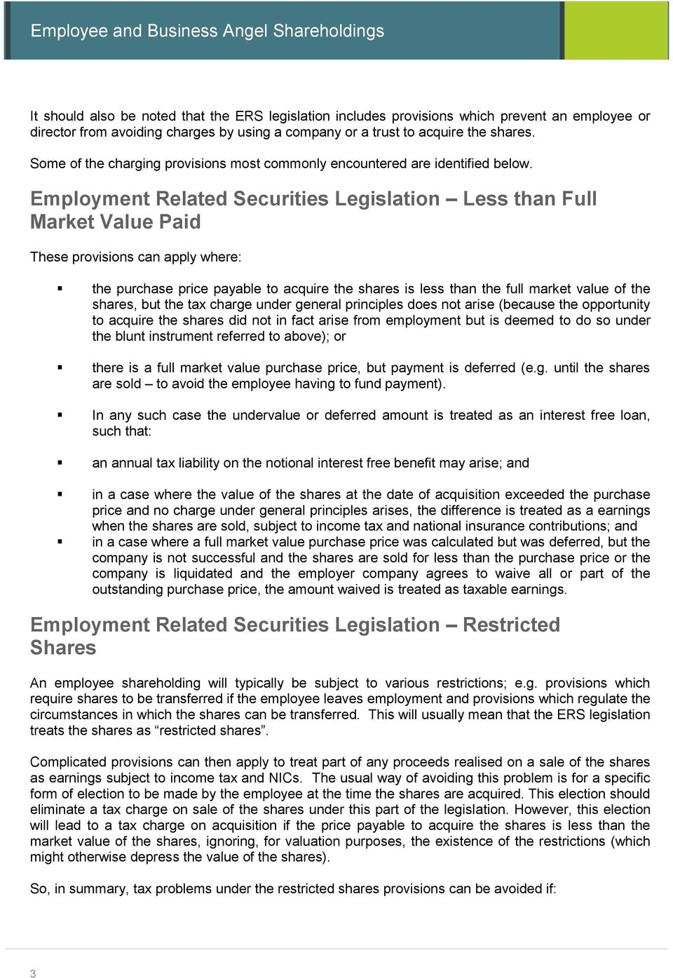 Employment Related Securities Legislation Less than Full Market Value Paid These provisions can apply where: the purchase price payable to acquire the shares is less than the full market value of the