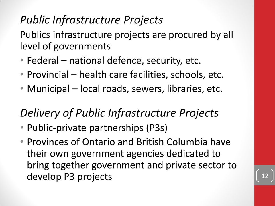Municipal local roads, sewers, libraries, etc.