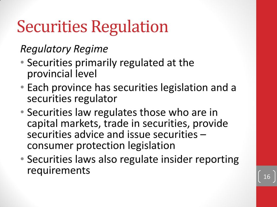 those who are in capital markets, trade in securities, provide securities advice and issue