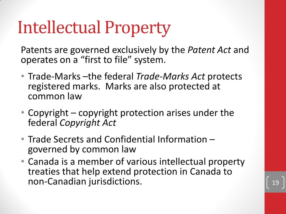 Marks are also protected at common law Copyright copyright protection arises under the federal Copyright Act Trade