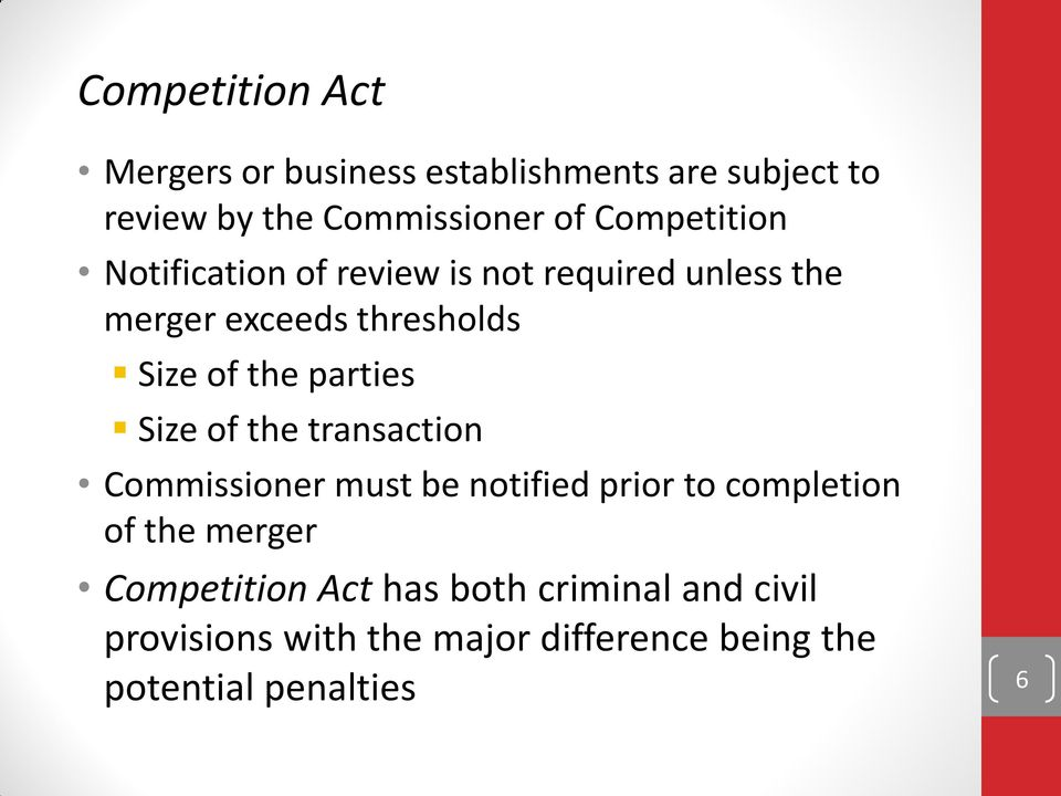 parties Size of the transaction Commissioner must be notified prior to completion of the merger