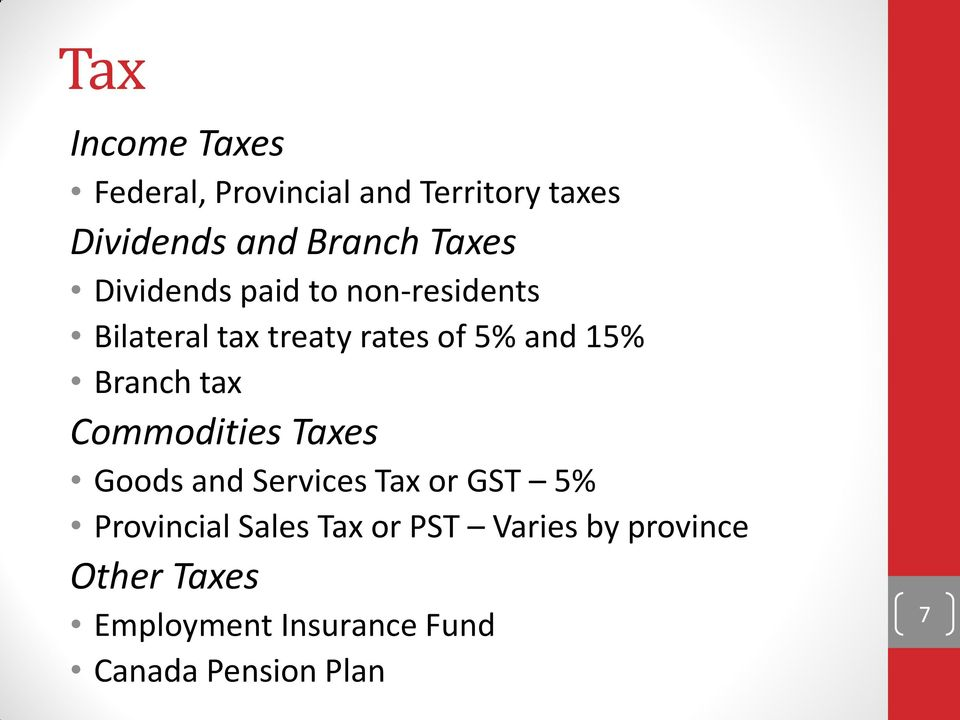 Branch tax Commodities Taxes Goods and Services Tax or GST 5% Provincial Sales