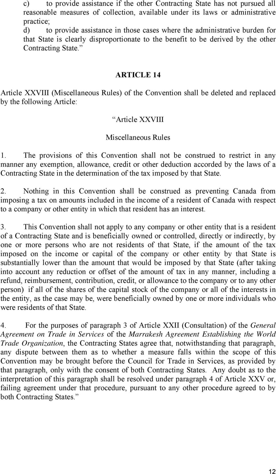 ARTICLE 14 Article XXVIII (Miscellaneous Rules) of the Convention shall be deleted and replaced by the following Article: Article XXVIII Miscellaneous Rules 1.