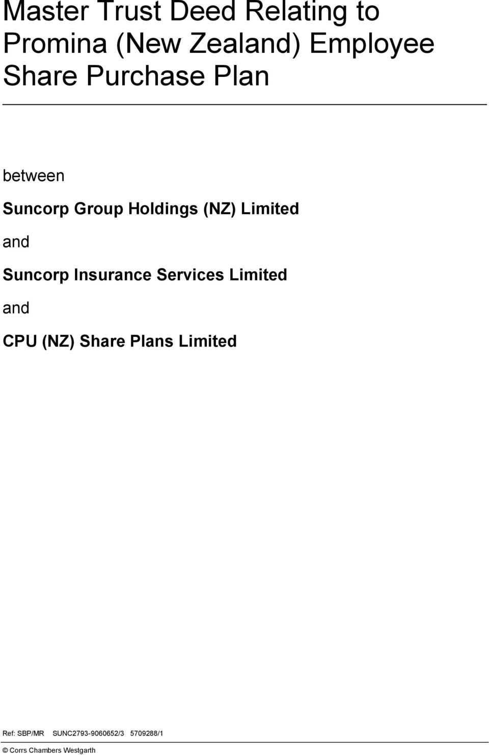 and Suncorp Insurance Services Limited and CPU (NZ) Share Plans