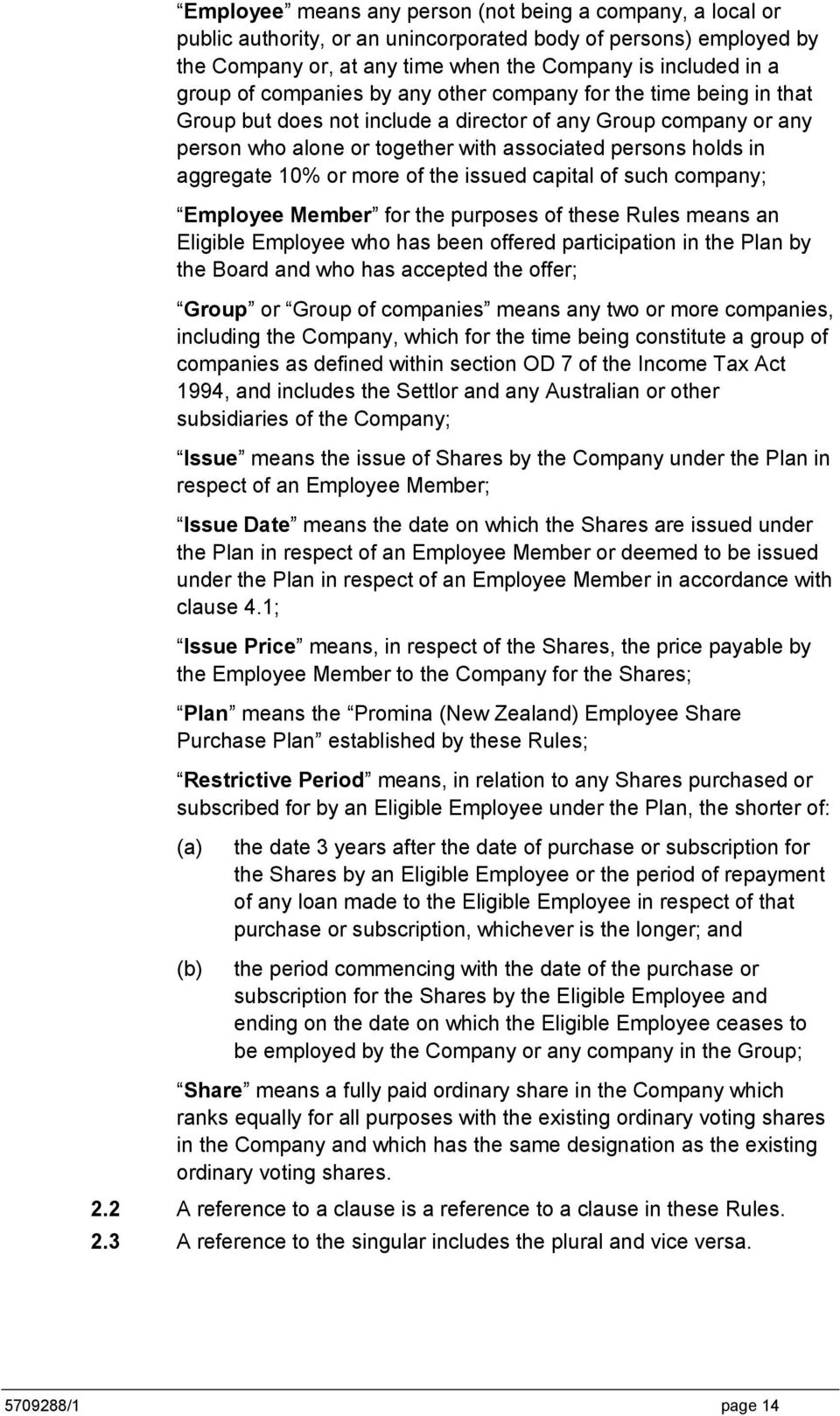 or more of the issued capital of such company; Employee Member for the purposes of these Rules means an Eligible Employee who has been offered participation in the Plan by the Board and who has