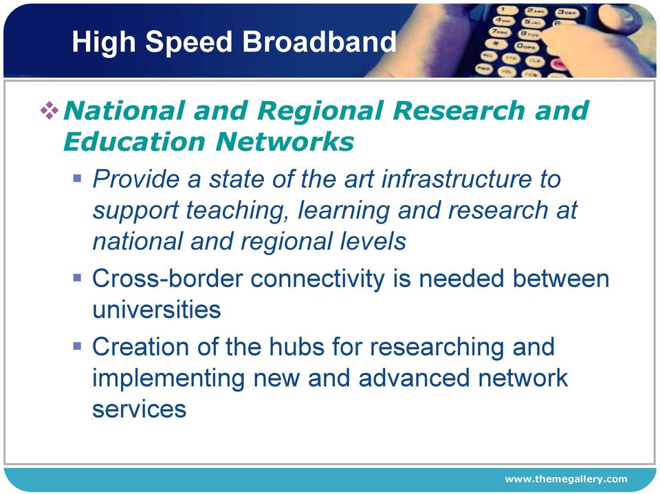national and regional levels Cross-border connectivity is needed between