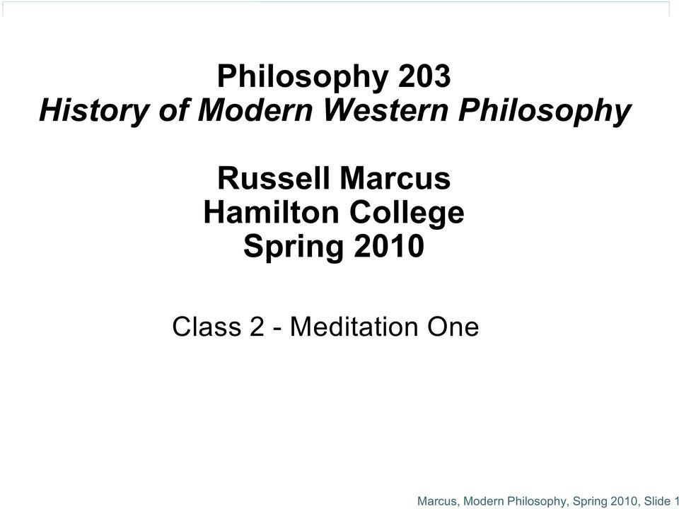 College Spring 2010 Class 2 - Meditation